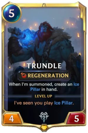 Trundle Level 1 (LoR card after 1.14 nerf)