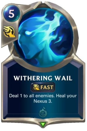 Withering Wail (LoR card)
