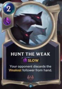 Hunt the Weak (LoR reveal)