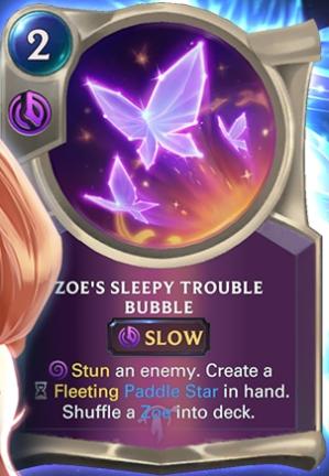 Zoe's Sleepy Trouble Bubble (LoR Card Reveal)