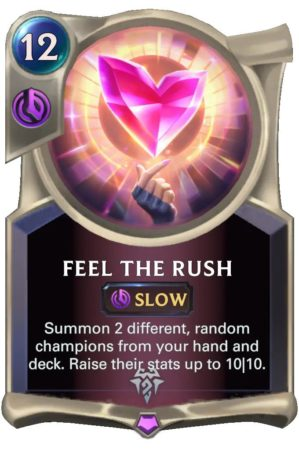 Feel The Rush (LoR Card)