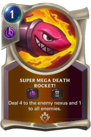 Super Mega Death Rocket (LoR Card)