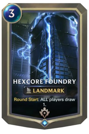 Hexcore Foundry (LoR Card)