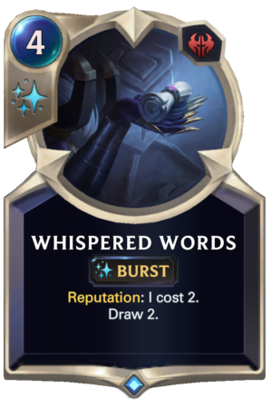 Whispered Words (LoR reveal)