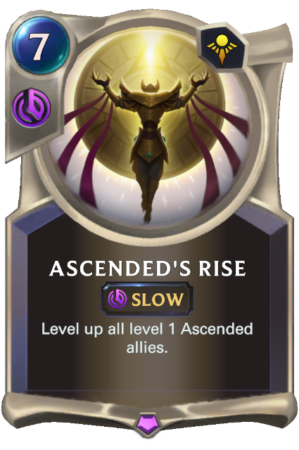 Ascended's Rise (LoR Card)