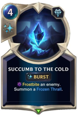 Succumb to the Cold (LoR Card)