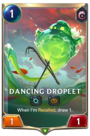 Dancing Droplet (LoR reveal)
